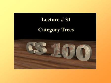 Lecture # 31 Category Trees. Binary Trees 16 How many steps to reach a leaf? 4.