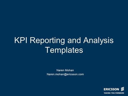 Slide title In CAPITALS 50 pt Slide subtitle 32 pt KPI Reporting and Analysis Templates Naren Mohan