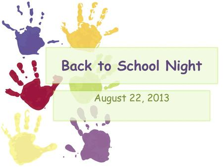Back to School Night August 22, 2013. Curriculum Common Core Standards Language (Reading, Writing, Phonics Skills) Math Science/Social Studies Grades: