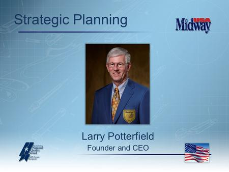 Strategic Planning Larry Potterfield Founder and CEO.