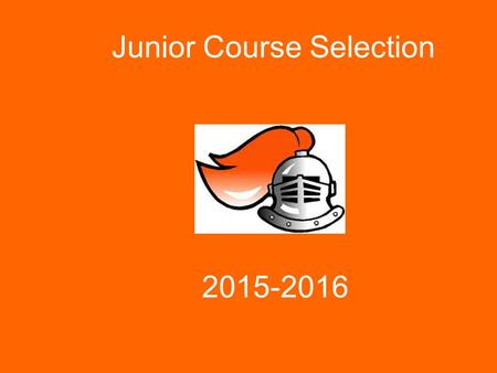 Junior Course Selection 2015-2016. Graduation Requirements English4.0 credits Social Science2.0 credits (Must pass US History) Math3.0 credits Science2.0.