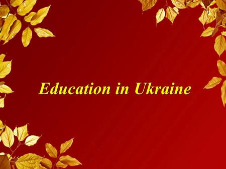 Education in Ukraine.
