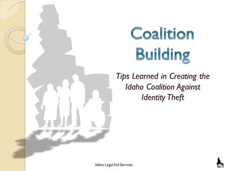 Tips Learned in Creating the Idaho Coalition Against Identity Theft.