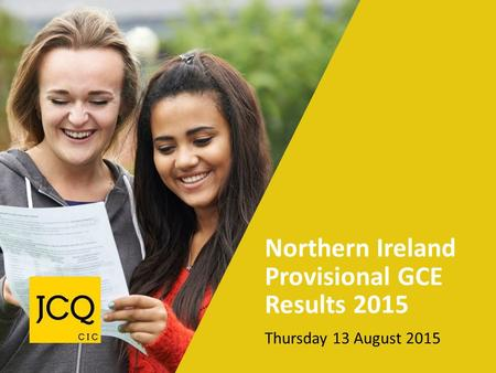 Northern Ireland Provisional GCE Results 2015 Thursday 13 August 2015.