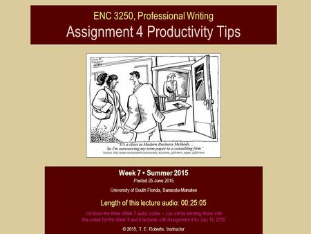 ENC 3250, Professional Writing Assignment 4 Productivity Tips Week 7 Summer 2015 Posted 25 June 2015 University of South Florida, Sarasota-Manatee Length.