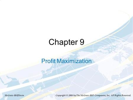 Chapter 9 Profit Maximization McGraw-Hill/Irwin