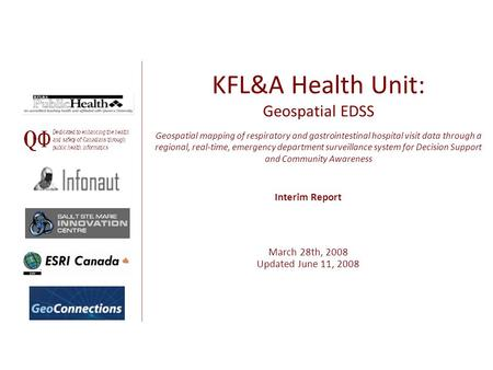 KFL&A Health Unit: Geospatial EDSS Geospatial mapping of respiratory and gastrointestinal hospital visit data through a regional, real-time, emergency.