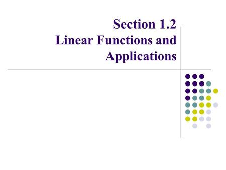Section 1.2 Linear Functions and Applications. o Domain of a function o Function notation review Function.