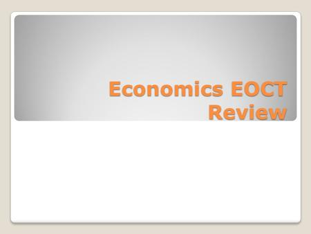 Economics EOCT Review.