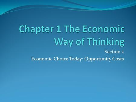 Chapter 1 The Economic Way of Thinking