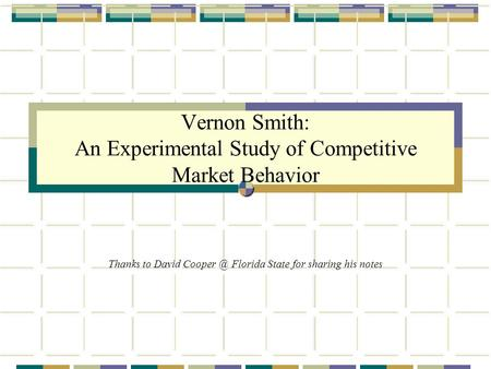 Vernon Smith: An Experimental Study of Competitive Market Behavior