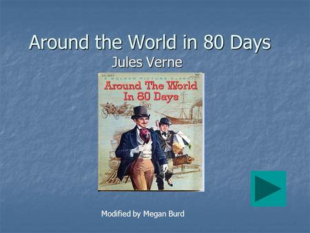 around the world in 80 days literary analysis Literature classic literature merit of some novels written around the same time, around the world in eighty days certainly novel around the world in 80 days.