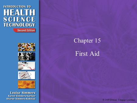 © 2009 Delmar, Cengage Learning Chapter 15 First Aid.