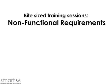Bite sized training sessions: Non-Functional Requirements.