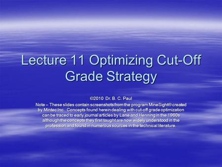Lecture 11 Optimizing Cut-Off Grade Strategy