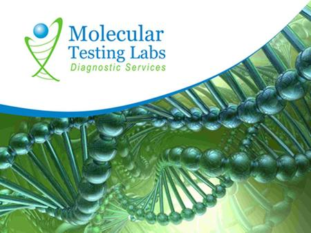 Who Are We? Molecular Testing Labs is a cutting-edge molecular and genetics testing laboratory focused on pharmacogenomics. Our primary goal is to provide.