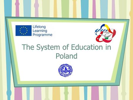 The System of Education in Poland. According to THE CONSTITUTION OF THE REPUBLIC OF POLAND Article 70 Everyone shall have the right to education. Education.