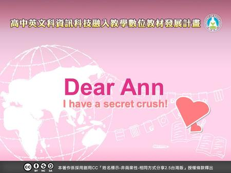 Dear Ann I have a secret crush!. Think about it… What is the following of the story? What will the girl do?