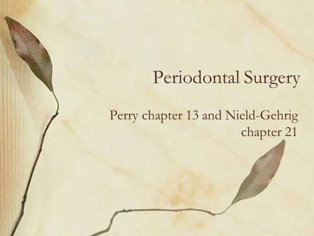 Perry chapter 13 and Nield-Gehrig chapter 21