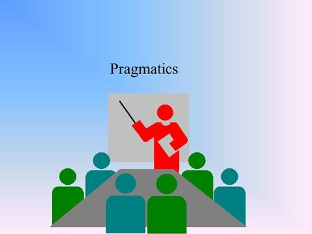 Pragmatics. Pragmatics can be defined as the study of how speakers use the sentences of a language to effect successful communication.