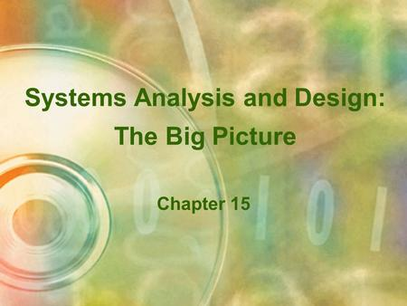 Systems Analysis and Design: The Big Picture Chapter 15.