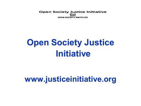 Open Society Justice Initiative www.justiceinitiative.org.