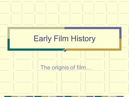 The orignis of film… Early Film History. A Network of Influences: Players in Early Cinema KEY US=working in United States FR=in France GB=in Great Britain.
