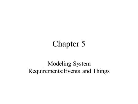Modeling System Requirements:Events and Things