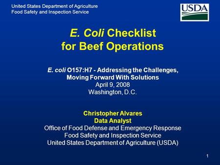 United States Department of Agriculture Food Safety and Inspection Service 1 E. Coli Checklist for Beef Operations E. coli O157:H7 - Addressing the Challenges,