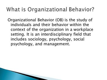 organizational behavior module 1 chapter 1 Mgmt 3113: introduction to organizational behavior  module 1: august 22 –  chapter 1: an overview of organizational behavior.