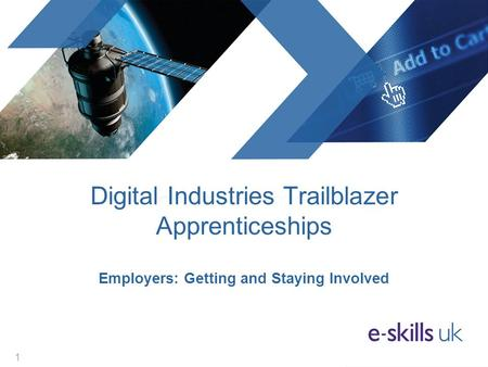 Digital Industries Trailblazer Apprenticeships Employers: Getting and Staying Involved 1.