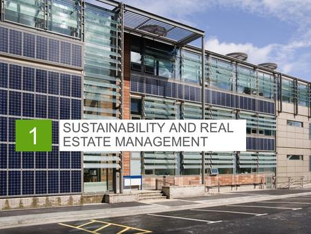 SUSTAINABILITY AND REAL ESTATE MANAGEMENT 1. In This Chapter > Owner's goals and expectations > Key drivers toward sustainable real estate management.