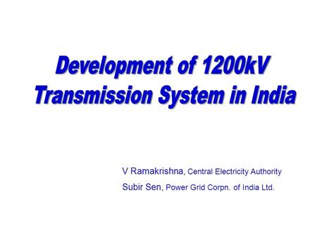 V Ramakrishna, Central Electricity Authority Subir Sen, <strong>Power</strong> Grid Corpn. of India Ltd.