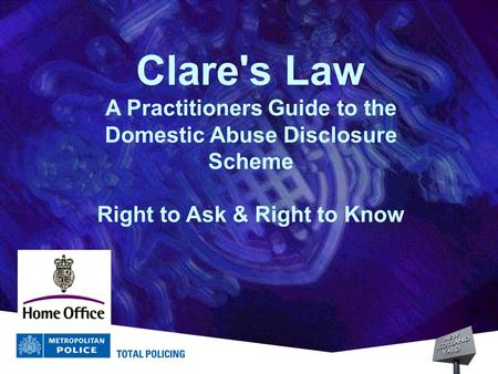 Clare's Law A Practitioners Guide to the Domestic Abuse Disclosure Scheme Right to Ask & Right to Know.