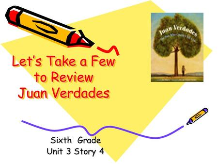 Let's Take a Few to Review Juan Verdades Sixth Grade Unit 3 Story 4.