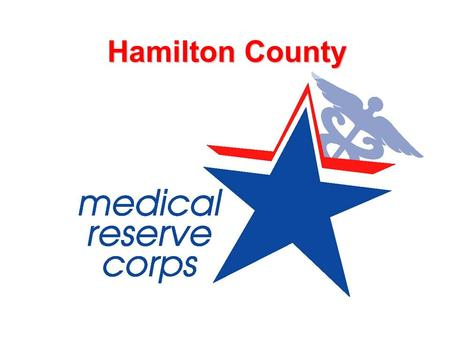 Hamilton County. Historical Perspective Freedom Corps established by President Bush after 9/11 Asking Americans to support their county by volunteering.
