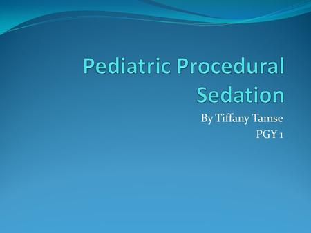 By Tiffany Tamse PGY 1. Indications for Pediatric Procedural Sedation LP Arthrocentesis Suturing Wound care Abscess I&D Fracture reduction Dislocation.