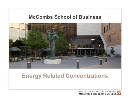 McCombs School of Business Energy Related Concentrations.