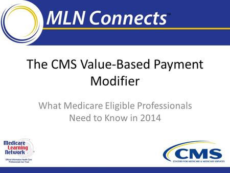 The CMS Value-Based Payment Modifier