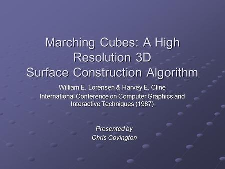 Marching Cubes: A High Resolution 3D Surface Construction Algorithm