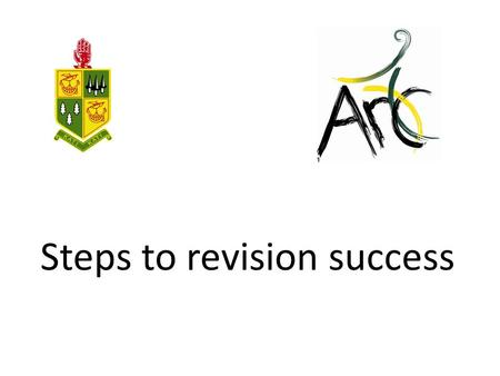 Steps to revision success. Before we start….. Some TOUGH TRUTHS.