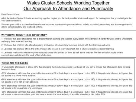 Wales Cluster Schools Working Together Our Approach to Attendance and Punctuality Dear Parent / Carer, All of the Wales Cluster Schools are working together.