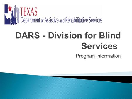 DARS - Division for Blind Services Program Information.