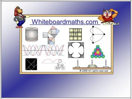 Whiteboardmaths.com © 2009 All rights reserved 5 7 2 1.