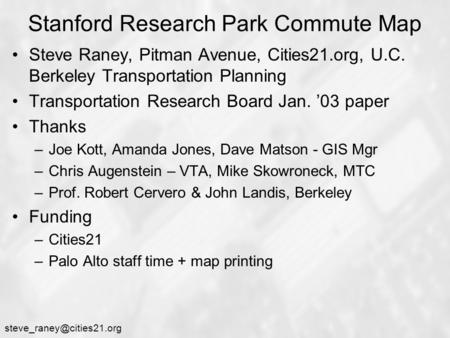 Stanford Research Park Commute Map Steve Raney, Pitman Avenue, Cities21.org, U.C. Berkeley Transportation Planning Transportation.