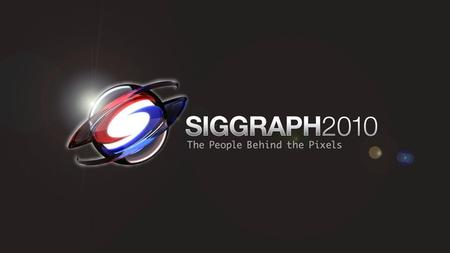 SIGGRAPH 2010 Course: Color Enhancement and Rendering in Film and Game Production SIGGRAPH 2010 Color Enhancement and Rendering in Film and Game Production.