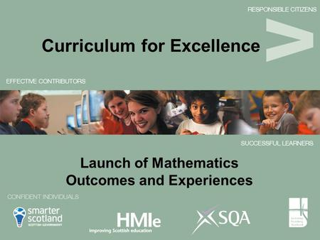 Curriculum for Excellence Launch of Mathematics Outcomes and Experiences.