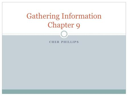 CHER PHILLIPS Gathering Information Chapter 9. Sources for Legal Right of Access Common Law Constitutional Law Statutory Law.