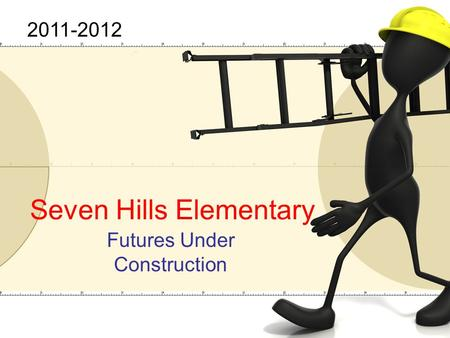 Seven Hills Elementary Futures Under Construction 2011-2012.