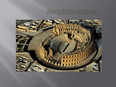  An Amphitheatre is a vintage outdoor stadium where people watched different events.  The word Amphitheatre comes from the ancient Greek word amphi.